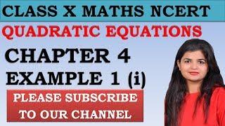 Chapter 4 Quadratic Equations Example 1 (i) Class 10 Maths NCERT