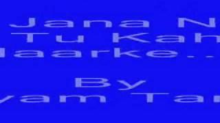 Ruk Jana Nahin Tu Kahin Haarke - Karaoke