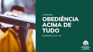 Obediência acima de Tudo - Culto - 27/09/2020
