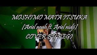 Moshimo Mata Itsuka (もしもまたいつか)|Ariel noah ft. Ariel nidji |Cover by regi