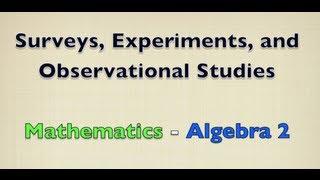 Surveys, Experiments, and Observational Studies