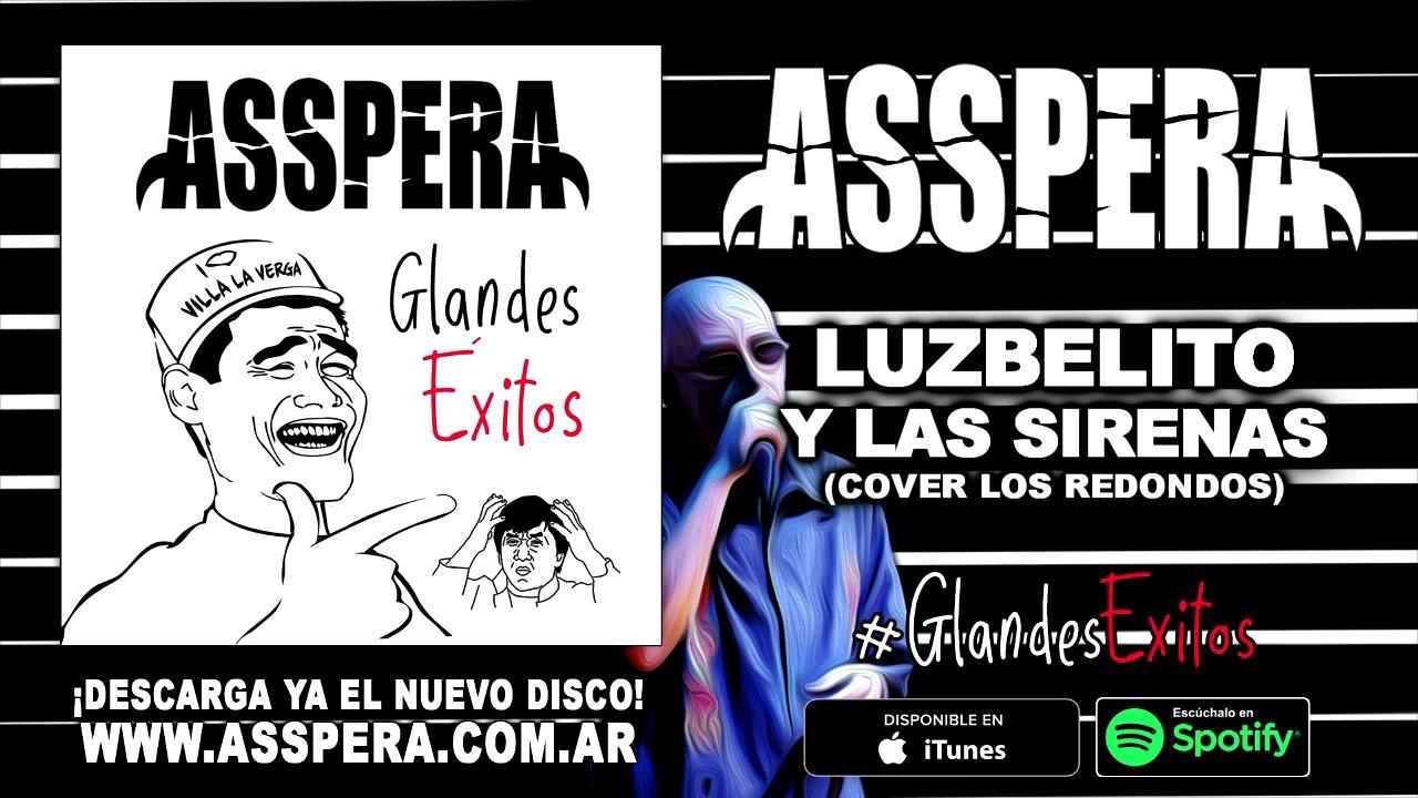 ASSPERA - LUZBELITO Y LAS SIRENAS (COVER LOS REDONDOS) - 2019