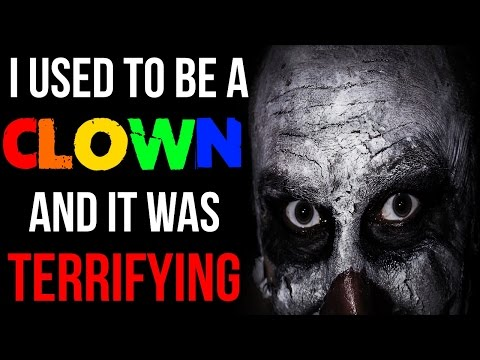 """I Used to be a Clown and it was Terrifying"" Creepypasta"