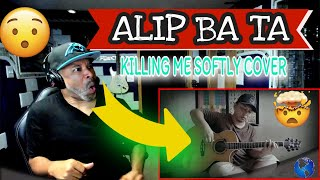 ALIP BA TA Killing Me Softly Roberta Flack (Fingerstyle) Cover #alipers - Producer Reaction