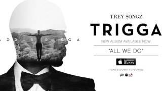 """Trey Songz """"All We Do"""" Instrumental (Prod by $K)"""