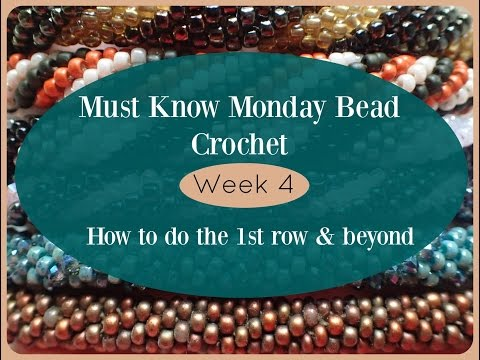 Must Know Monday (8/8/16) Bead Crochet : Week 4 (1st Row & Beyond)