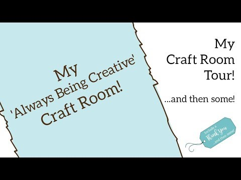 Craft Room Tour 2019 | Include A Thank You ...and Then Some!