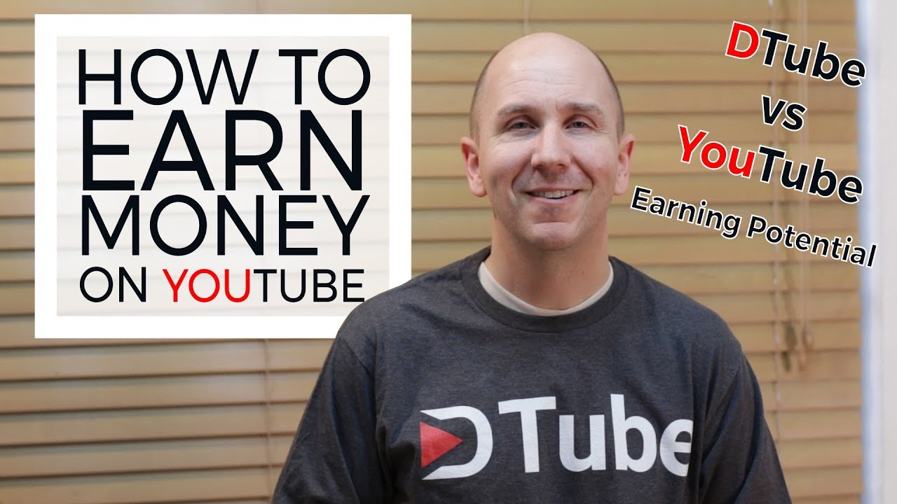 How To Earn Money On Youtube Dtube Steemit Vs Youtube Earnings Potential Youtube