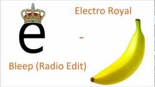 Electro Royal - Bleep (Radio Edit) (Dada Life Style)
