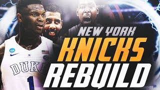 2019 KNICKS OFFSEASON REBUILD! ZION?? KD? KYRIE?! NBA 2K19