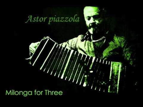 Milonga for Three - Astor Piazzolla