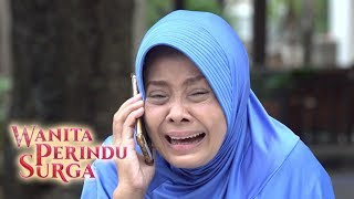 Pelakor Itu Anak Kandungku - Wanita Perindu Surga Episode 67