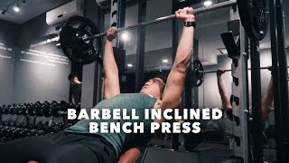 How To Do A Barbell Inclined Bench Press
