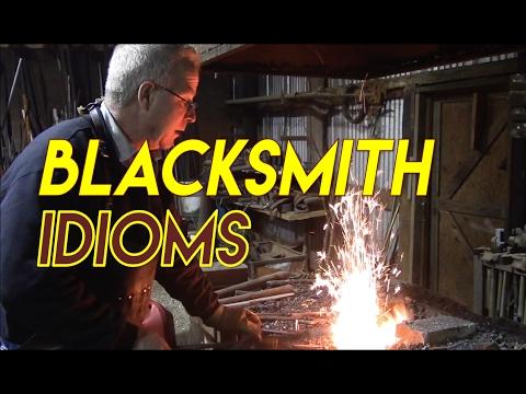 Blacksmith Idioms