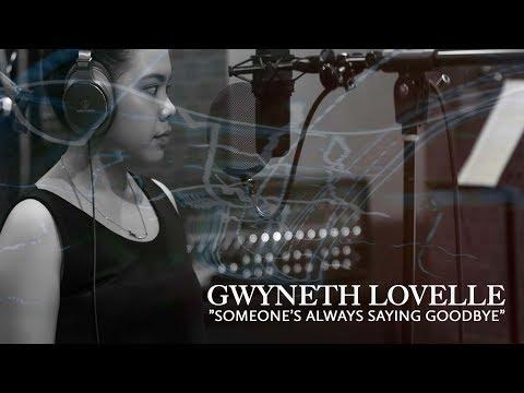 Someone's Always Saying Goodbye (Toni Gonzaga) - Gwyneth Lovelle