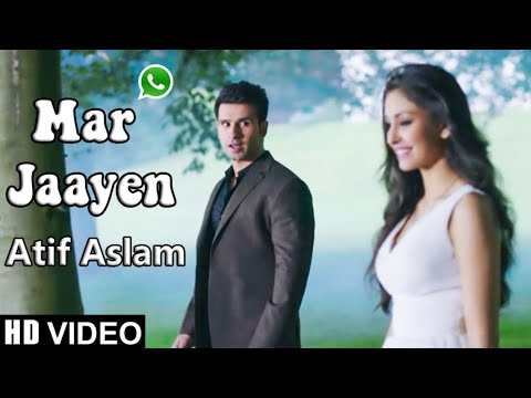 Mar Jaayen Lyrics  Loveshhuda whatsapp status | 2015 | Girish, Navneet | Atif, Mithoon