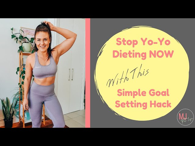 Stop Yo-Yo Dieting NOW - With This ONE Simple Goal Setting Hack