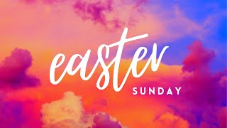 Resurrection Sunday Message | 04.04.2021