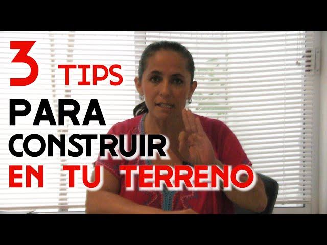 3 TIPS PARA CONSTRUIR - TAYDE FAVILA ASESORIA DE BIENES RAICES
