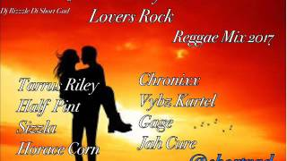 Just the way you are (Lovers Rock)  Reggae Mix 2017  Chronixx,Jah Bouks, Vybz Kartel (Dj Rizzzle)