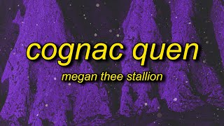 Megan Thee Stallion - Coġnac Queen (Lyrics) | you know i only wanna come over put it on him