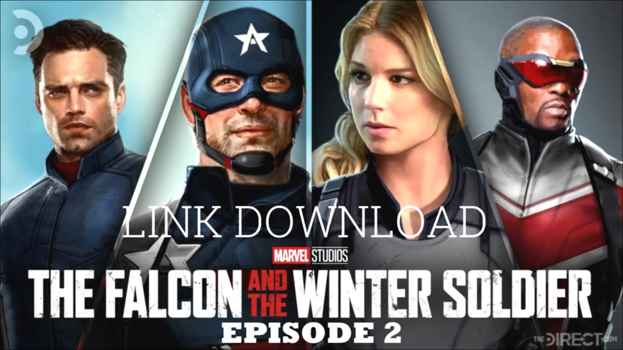 Download Link Download Film The Falcon and the Winter Soldier Episode 2