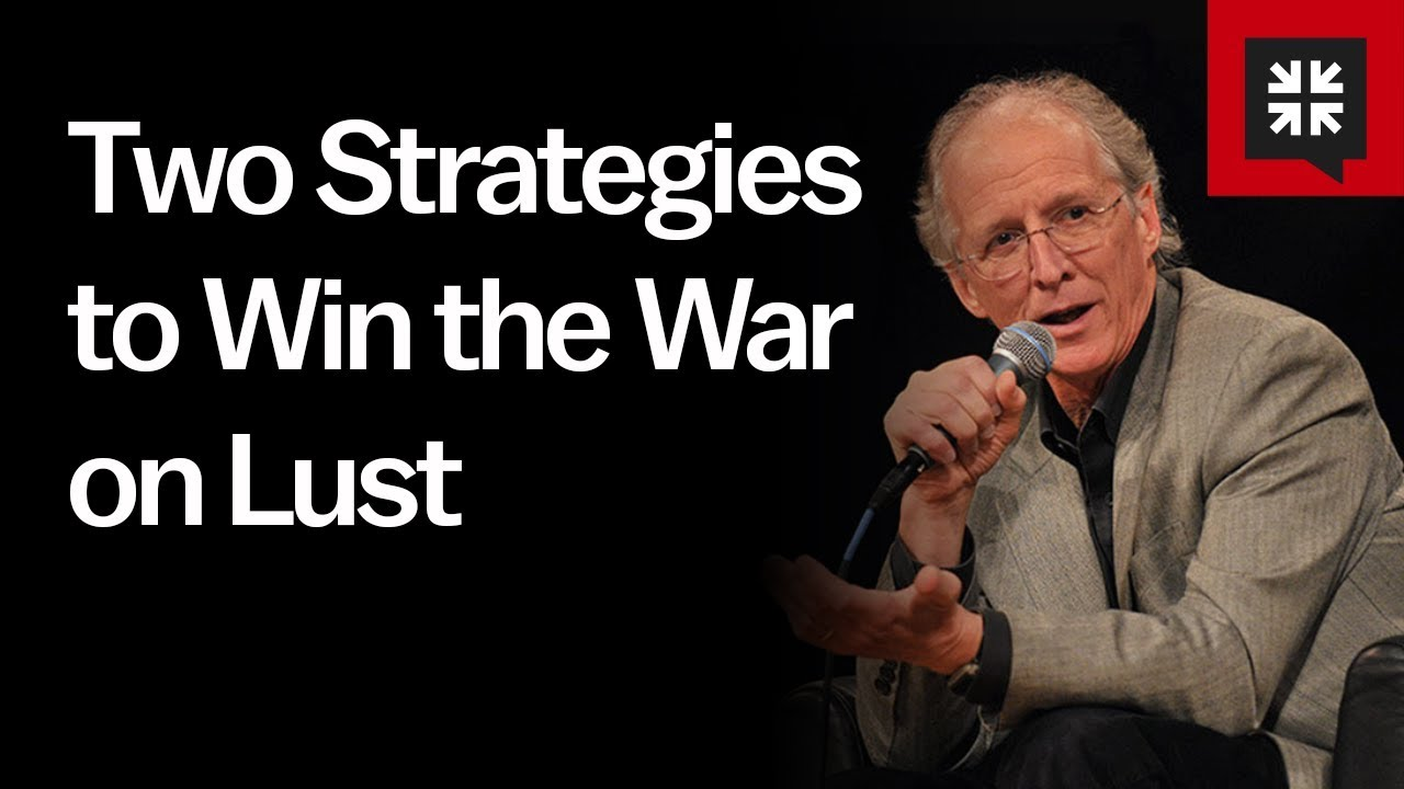 Two Strategies to Win the War on Lust // Ask Pastor John