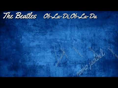 The Beatles - Ob-La-Da, Ob-La-Di (with lyrics )