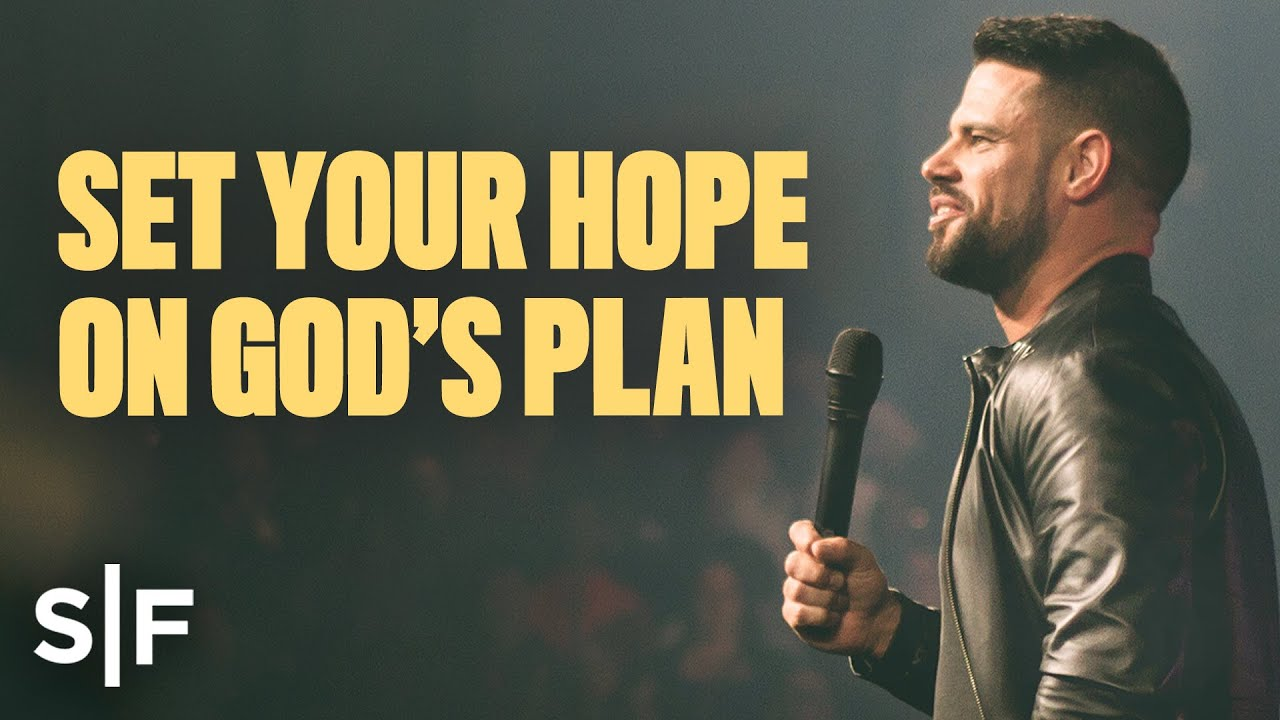 Set Your Hope On God's Plan | Steven Furtick