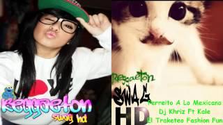 ★® Perreito A Lo Mexicano - Dj Khriz Ft Kale Del Traketeo Fashion Fun ®★ ReggaetonSwagHD