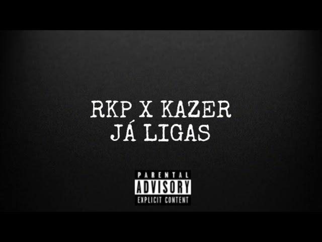 RKP X Kazer - Já Ligas