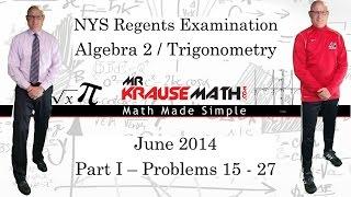 NYS Algebra 2 / Trigonometry Regents June 2014: Part 1: Problems 15 - 27