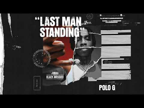 Polo G - Last Man Standing [From Judas And the Black Messiah: The Inspired Album]