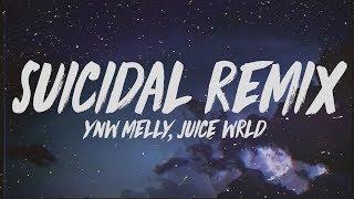 YNW Melly - Suicidal Remix (Lyrics) ft. Juice WRLD