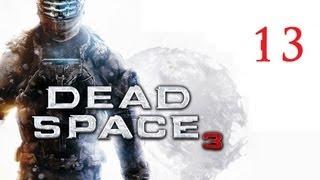 Dead Space 3 - Chapter 13 Walkthrough