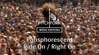 "Phosphorescent - ""Ride On / Right On"" - Pitchfork Music Festival 2013"