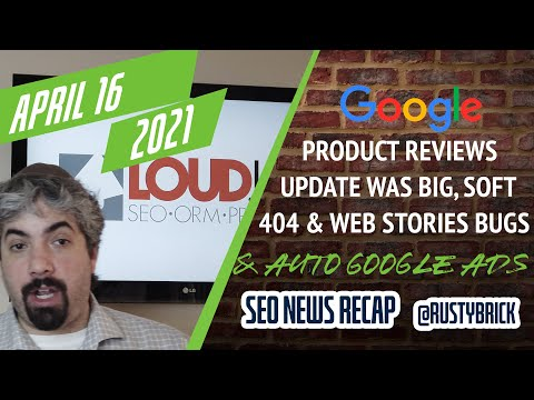 Big Google Product Reviews Update, Soft 404s Ranking Issues & Google Ads Auto Apply Recommendations - YouTube