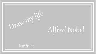 Draw my life - Alfred Nobel