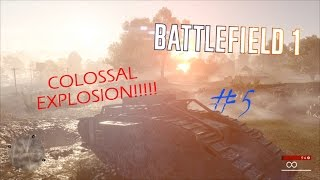 Biggest Explosion! | Let's Play Battlefield 1 #5