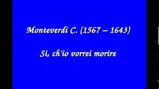 13 - Monteverdi C. (1567 - 1643), Si  ch