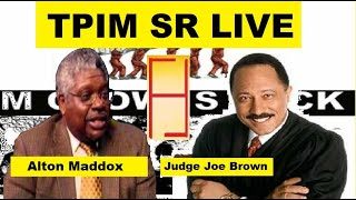 Judge Joe brown and Alton  Maddox tpim sr live 5-21-2019
