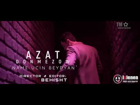 Azat Donmezow-name uçin beydyan full HD 2017 new