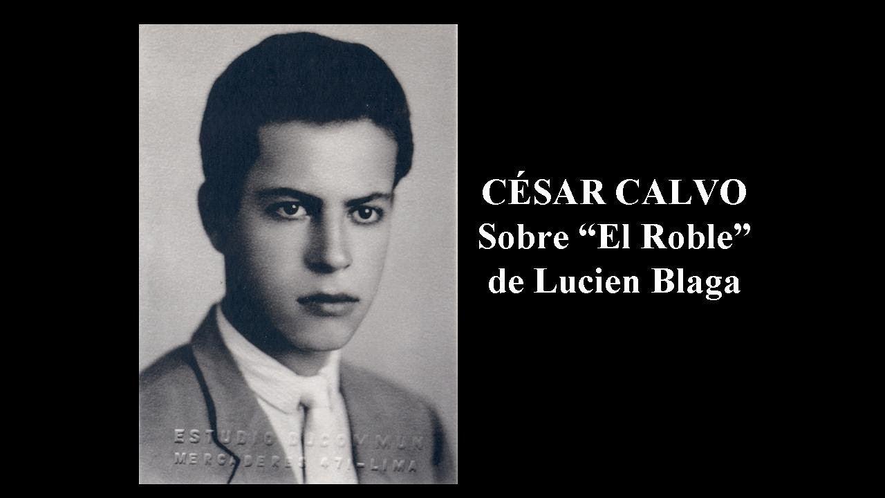 César Calvo - El Roble - Poesía de Lucien Blaga