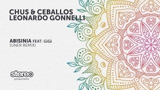 Chus & Ceballos, Leonardo Gonnelli Ft. GiGi - Abisinia - Uner Ancestral Remix