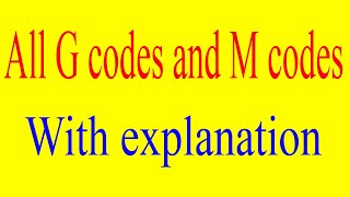 G codes and M codes for CNC programming | important G codes | Important M codes | G and M codes