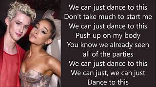 Troye Sivan ~ Dance To This ft. Ariana Grande ~ Lyrics