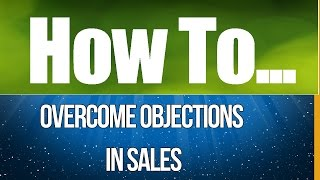 Sales Closing Tips - Overcoming Objections | Frank Furness | Sales Speaker