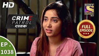 Crime Patrol Dastak - Ep 1038 - Full Episode - 10th May, 2019