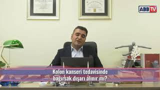 Kolon kanseri tedavisinde bağırsak dışarı alınır mı?  / Prof.Dr Bahadır Ege