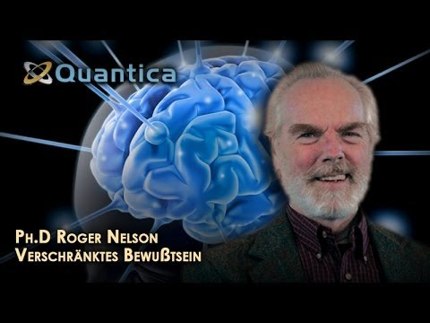 Verschränktes Bewußtsein -- Ph.D Roger Nelson